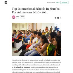 Top International Schools In Mumbai For Admissions 2020–2021