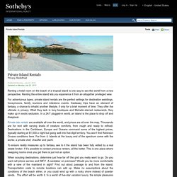 Private Island Rentals by Sotheby's International Realty Affiliates LLC