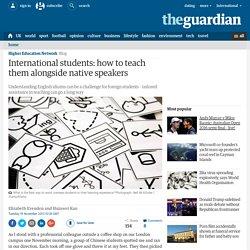 International students: how to teach them alongside native speakers