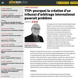 TTIP: pourquoi la création d'un tribunal d'arbitrage international poserait problème