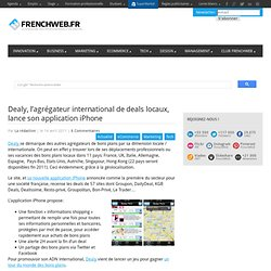 Dealy, l'agrégateur international de deals locaux, lance son application iPhone