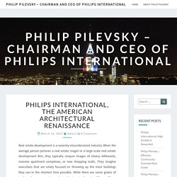 Philips International, The American Architectural Renaissance