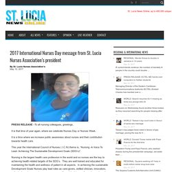 2017 International Nurses Day message from St. Lucia Nurses Association's president - St. Lucia News Online