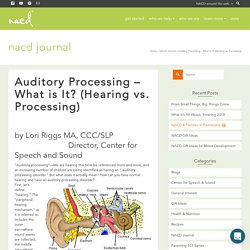 Auditory Processing - What is It? (Hearing vs. Processing) - NACD International