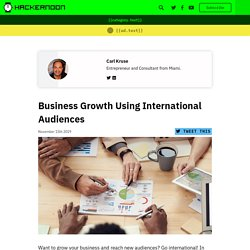 International Audiences Role in Business Growth by Carl Kruse