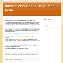 What benefits international schools in Mumbai offer