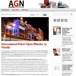 International Poker Open Blunder at Manila — Gambling News
