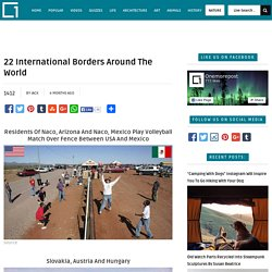 22 International Borders Around The World
