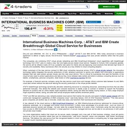 International Business Machines Corp. : AT&T and IBM Create Breakthrough Global Cloud Service for Businesses