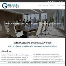 Abous us - International business advisors - GLOBAL IMPETUS