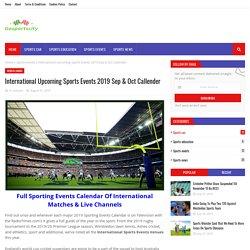 International Upcoming Sports Events 2019 Sep & Oct Callender
