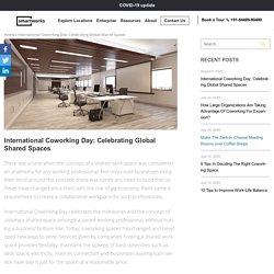 International Coworking Day: Celebrating Global Shared Spaces - Smartworks