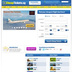 Cheap Flights|Airfares|Cheapest International Flight Tickets|Travel deals|CheapTickets.sg