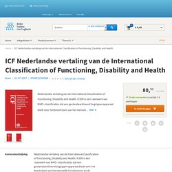 ICF Nederlandse vertaling van de International Classification of Functioning, Disability and Health.