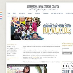 International Down Syndrome Coalition- IDSC: IDSC 2013 World Down Syndrome Day Video Release