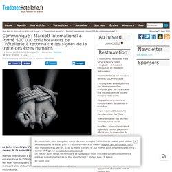 Com Inst Marriott International a formé 500 000 collaborateurs de l'hôtellerie à reconnaître les signes de la traite des êtres humains