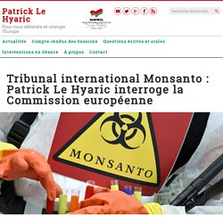 Tribunal international Monsanto : Patrick Le Hyaric interroge la Commission européenne – Patrick Le Hyaric