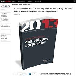Index International des valeurs corporate 2013® : en temps de crise, focus sur l'innovation pour plus de compétitivité !