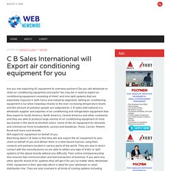 C B Sales International will Export air conditioning equipment for you