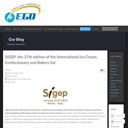 SIGEP: the 37th edition of the International Ice Cream, Confectionery and Bakery fair