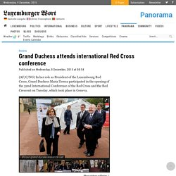 Grand Duchess attends international Red Cross conference