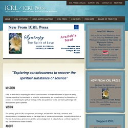 International Consciousness Research Laboratories | Furthering the establishment of a Science of the Subjective