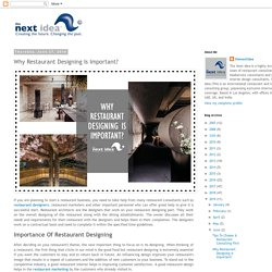 The Next Idea : International Restaurant and Food Consultants: Why Restaurant Designing Is Important?