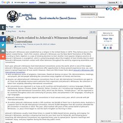 5 Facts related to Jehovah's Witnesses International Conventions