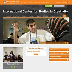 International Center for Studies in Creativity - Buffalo State - Books, Blogs, Video & More... - Links - Creativity Centers at Universities and Colleges
