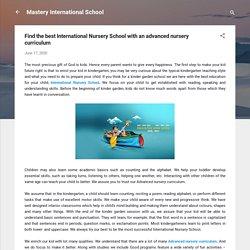 Find the best International Nursery School with an advanced nursery curriculum