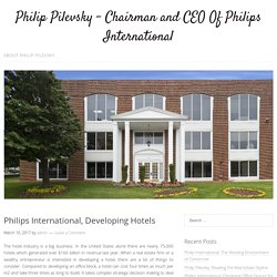 Philips International, Developing Hotels