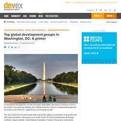 Top global development groups in Washington, DC: A primer