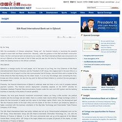 Silk Road International Bank set in Djibouti
