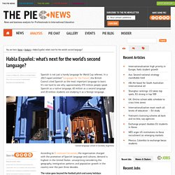 International Education News l The PIE News l Habla Español: what's next for the world's second language?