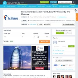 International Education Fair Dubai 2017 Hosted by The Chopras : Book Tickets