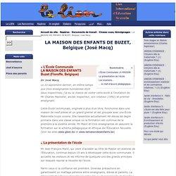 Lien International d'Éducation Nouvelle : LA MAISON DES ENFANTS DE BUZET, Belgique (José Macq)