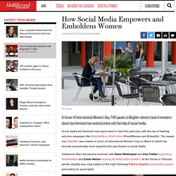 International Women's Day: How Social Media Empowers and Emboldens Women
