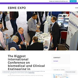 The Biggest international Conference on biomedical and Clinical Engineering in April 2020 – EBME EXPO