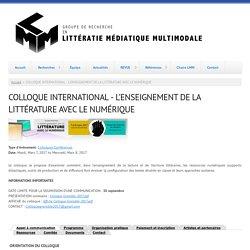 COLLOQUE INTERNATIONAL - L'ENSEIGNEMENT DE LA LITTÉRATURE AVEC LE NUMÉRIQUE
