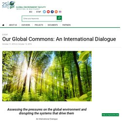 Our Global Commons: An International Dialogue