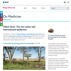 BLOG BMC 18/07/19 Yellow fever: The new urban and international epidemics