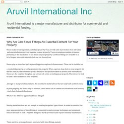 Aruvil International Inc: Why Are Cast Fence Fittings An Essential Element For Your Property
