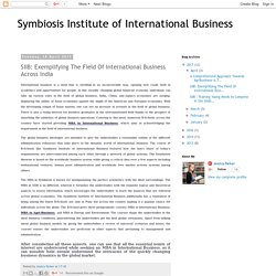 Symbiosis Institute of International Business: SIIB: Exemplifying The Field Of International Business Across India