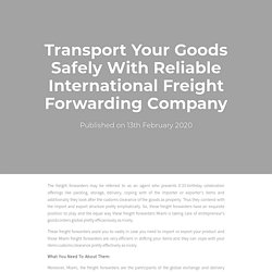 Transport Your Goods Safely With Reliable International Freight Forwarding Company