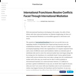 International Franchisees Resolve Conflicts Faced Through International Mediation