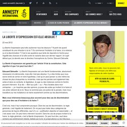 LA LIBERTE D'EXPRESSION EST-ELLE ABSOLUE ? - Amnesty International Belgique Francophone