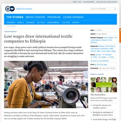 Low wages draw international textile companies to Ethiopia