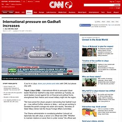 International pressure on Gadhafi increases