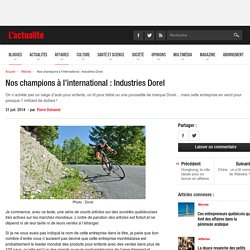 (Marque) Nos champions à l'international : Industries Dorel