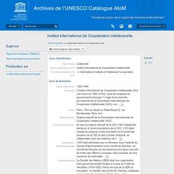 Institut international de Coopération intellectuelle - UNESCO Archives AtoM catalogue